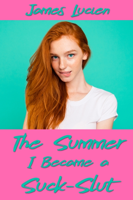 the summer i became a suck-slut (50% scale)